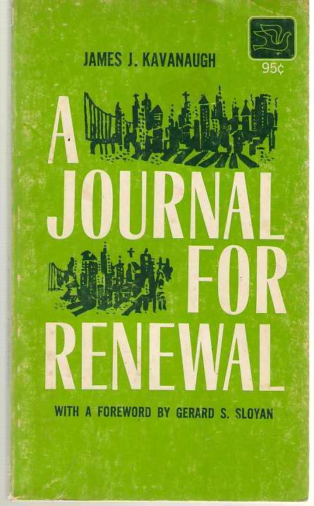 A Journal For Renewal, Kavanaugh, James J.