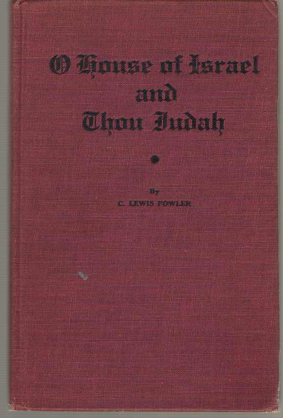 O House of Israel ; Thou Judah, Vol II, Fowler, C. Lewis Randolph