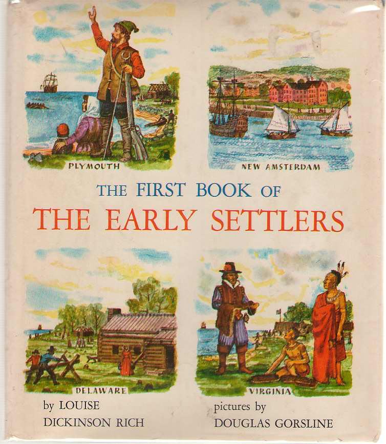 The First Book Of The Early Settlers, Rich, Louise Dickinson; Gorsline, Douglas (Illustrator)