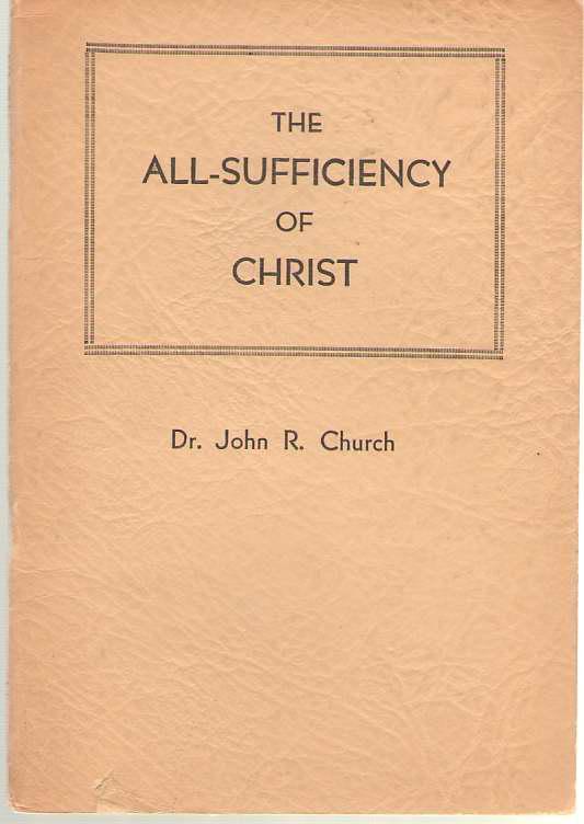 The All-sufficiency Of Christ, Church, John Robert