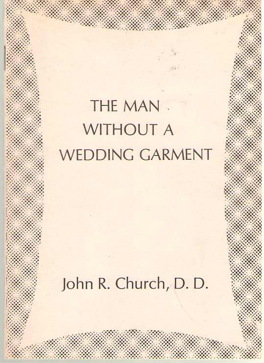 The Man Without a Wedding Garment, Church, John Robert
