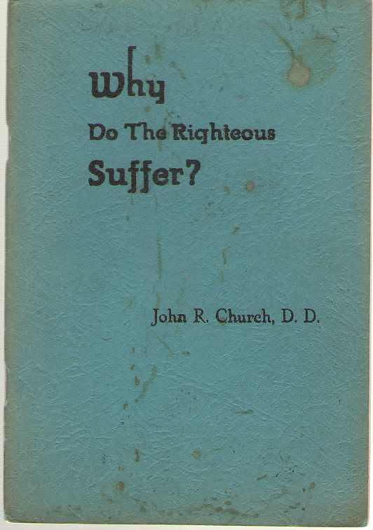 Why Do The Righteous Suffer?, Church, John Robert