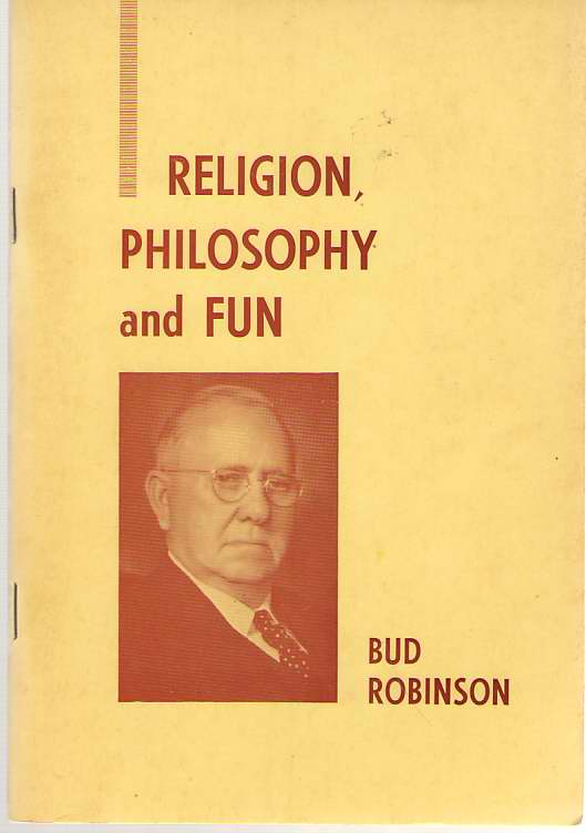 Bud Robinson's Religion, Philosophy and Fun, Robinson, Reuben (Bud)