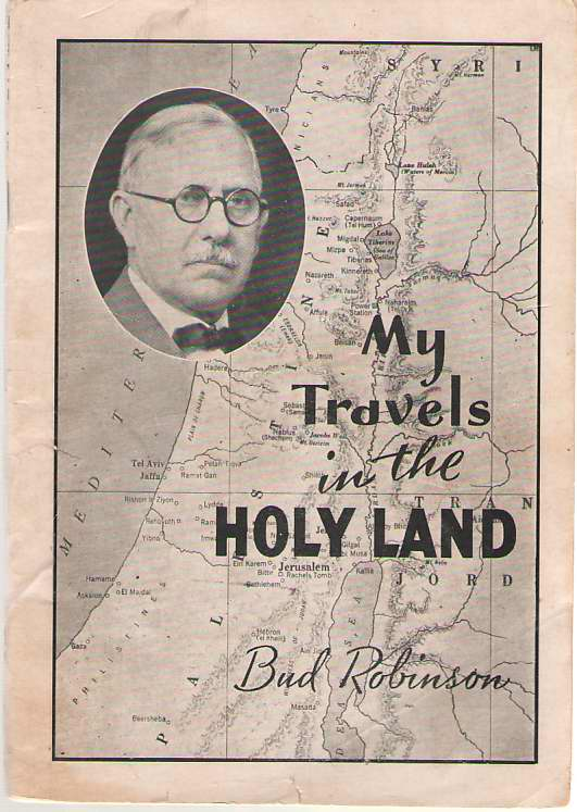 My Travels in the Holy Land, Robinson, Reuben (Bud)