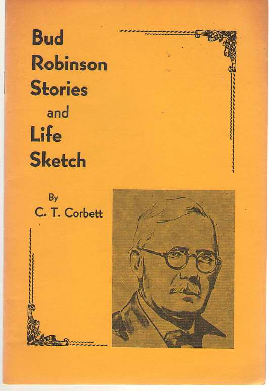 Bud Robinson Stories And Life Sketch, Corbett, C. T.