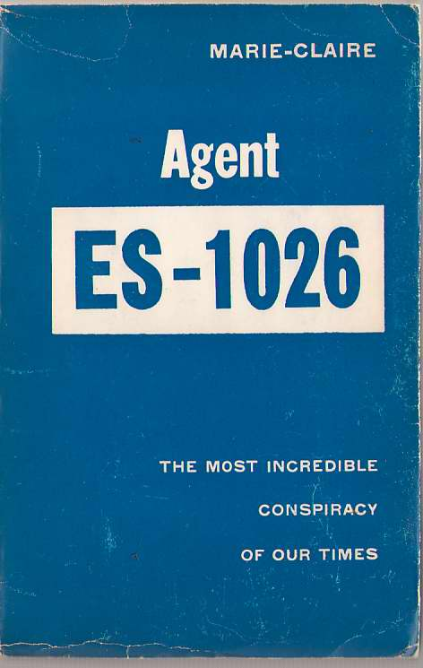 Image for Agent Es-1026 The Most Incredible Conspiracy of Our Times