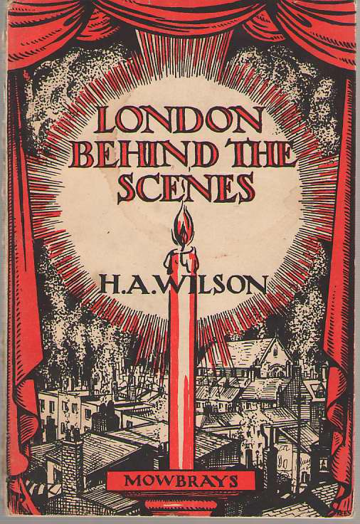 London Behind The Scenes, Wilson, Herbert Arthur