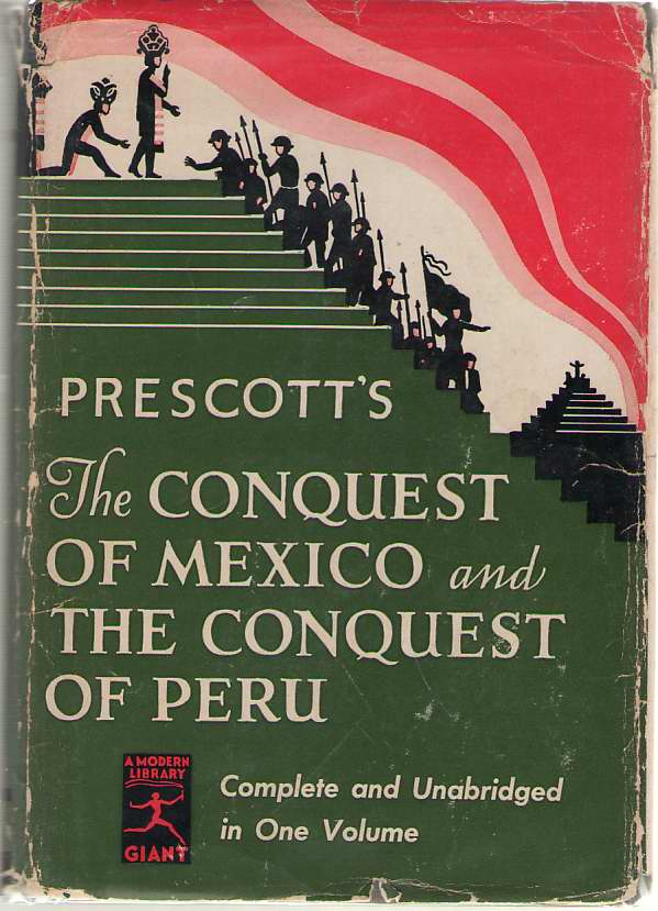 History Of The Conquest Of Mexico, And History Of The Conquest Of Peru,, Prescott, William Hickling