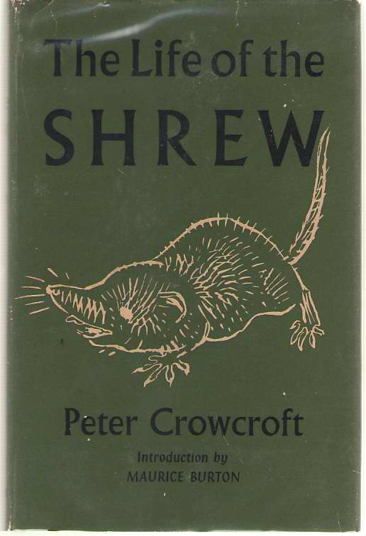 The Life of the Shrew, Crowcroft, Peter; Burton, Maurice (Introduction) , Thorn, Erik (Illustrator)
