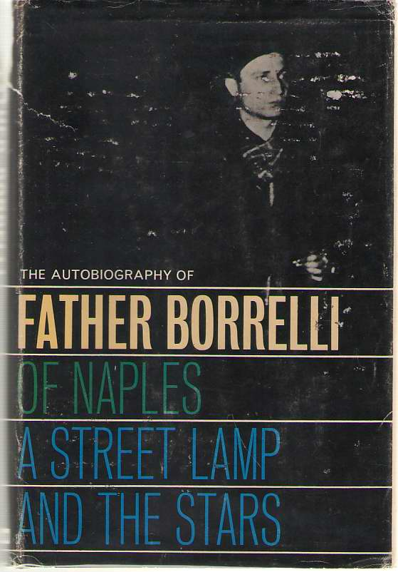 A Street Lamp & The Stars Autobiography of Father Borrelli of Naples, Borrelli, Father