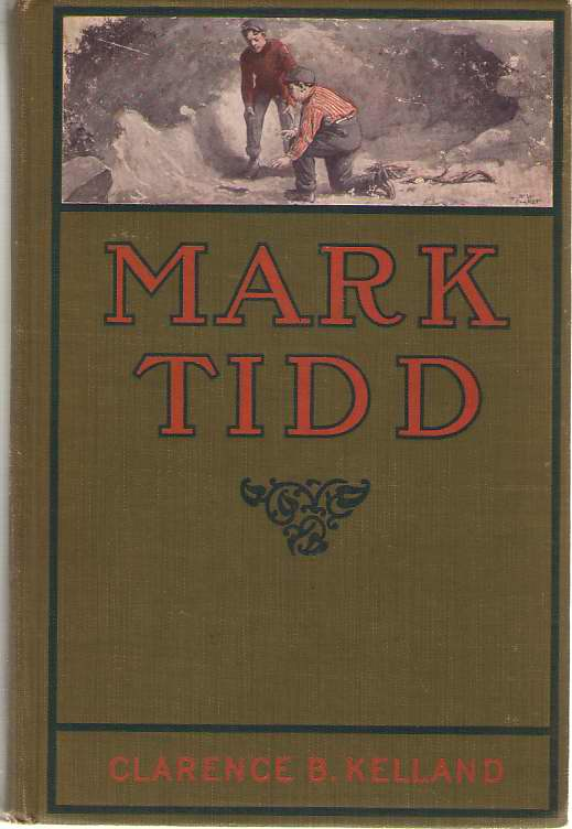 Mark Tidd His Adventures and Strategies, Kelland, Clarence Budington