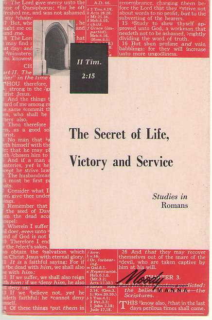 Image for The Secret Of Life, Victory And Service Studies in the Epistle to the Romans