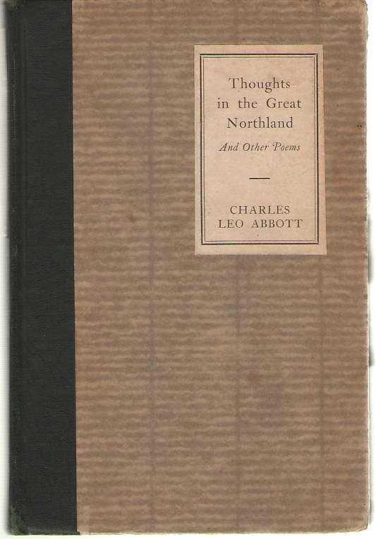 Thoughts in the Great Northland and Other Poems, Abbott, Charles Leo