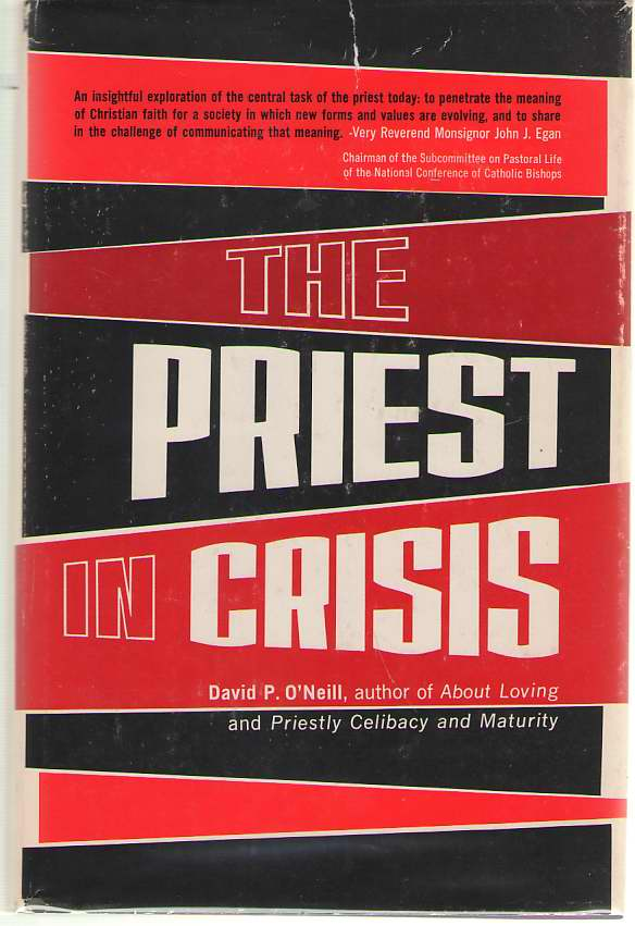 The Priest In Crisis A Study in Role Change, O'Neill, David P.