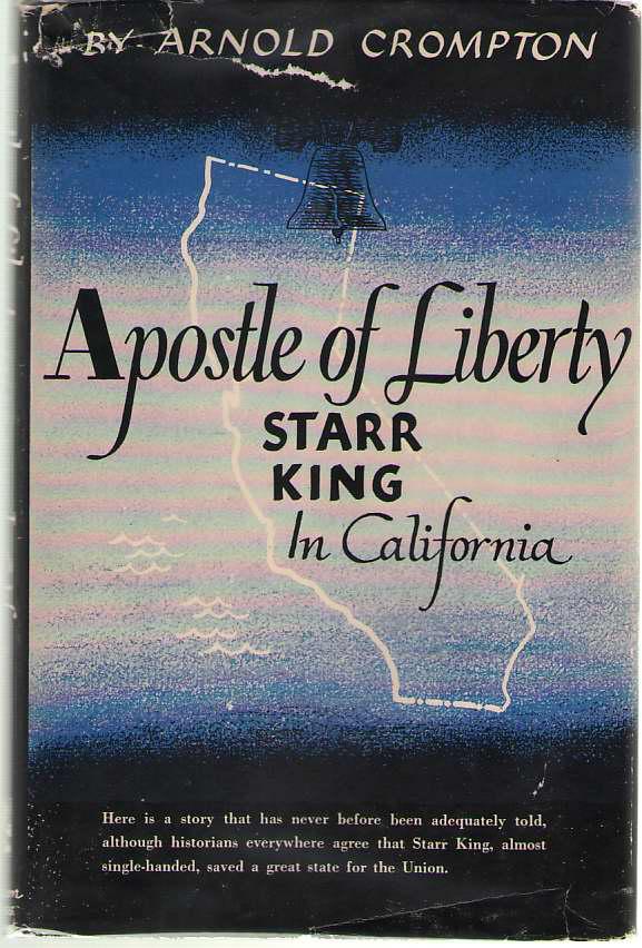 Apostle of Liberty  Starr King in California, Crompton, Arnold