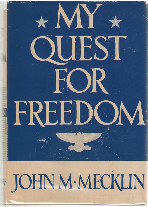 My Quest for Freedom, Mecklin, John M.