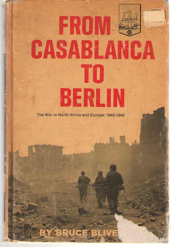From Casablanca to Berlin, Bliven, Bruce