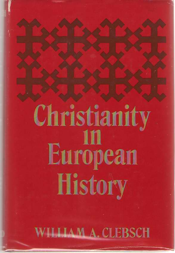 Christianity in European History, Clebsch, William A.
