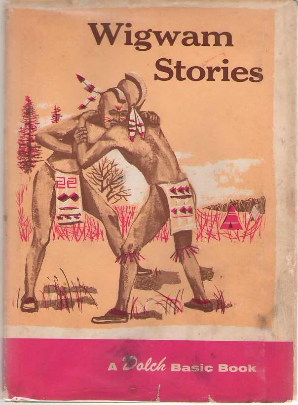 Wigwam Stories In Basic Vocabulary,, Dolch, Edward W. ; Kerr, Robert S. (Illustrator)