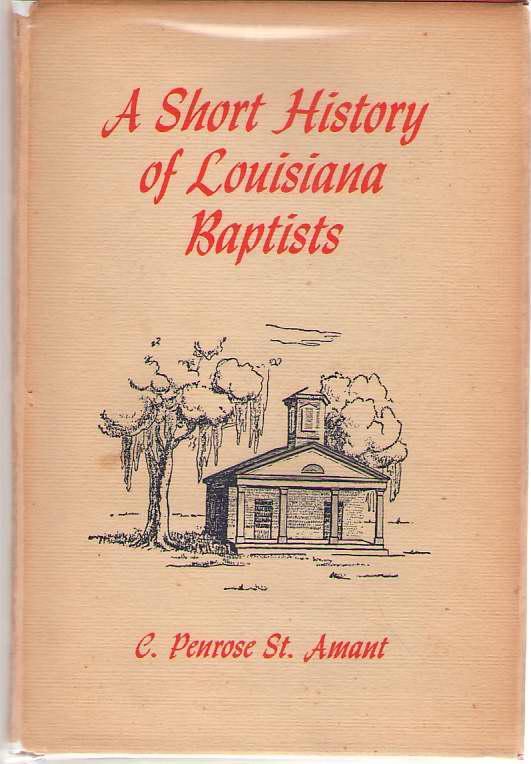 A Short History Of Louisiana Baptists, St. Amant, C. Penrose