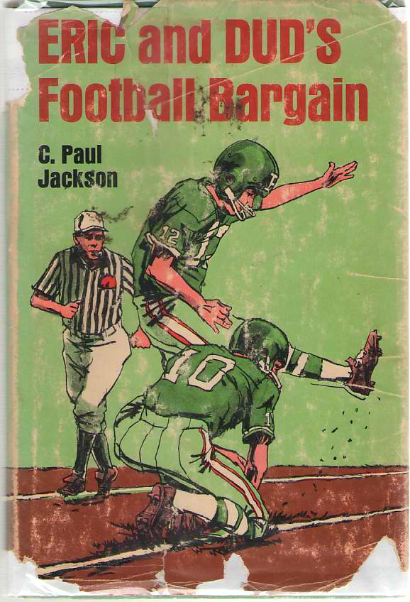 Eric and Dud's Football Bargain, Jackson, Caary Paul; Butterfield, Ned (Illustrator)