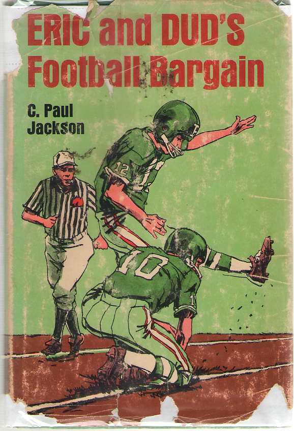 Eric and Dud's Football Bargain, Jackson, Caary Paul; Butterfield, Ned (Illustrator)