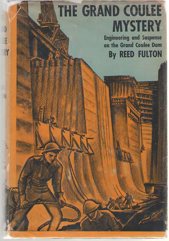 The Grand Coulee Mystery Engineering and Suspence on the Grand Coulee Dam, Fulton, Reed