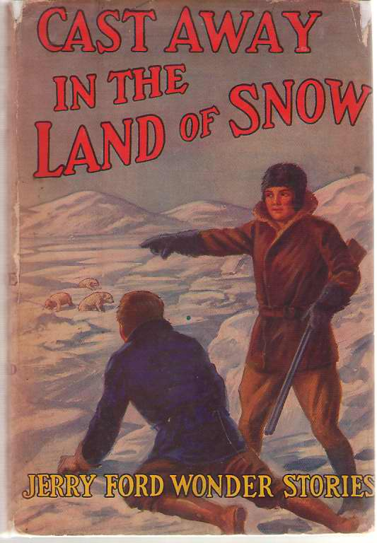 Cast Away In The Land Of Snow Or, Jerry Ford Among the Polar Bears, Moore, Fenworth