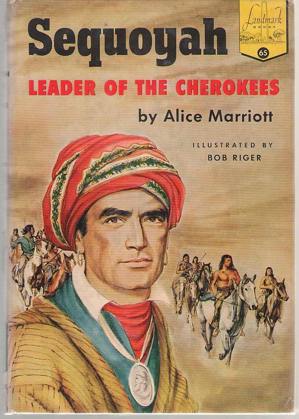 Sequoyah Leader of the Cherokees, Marriott, Alice