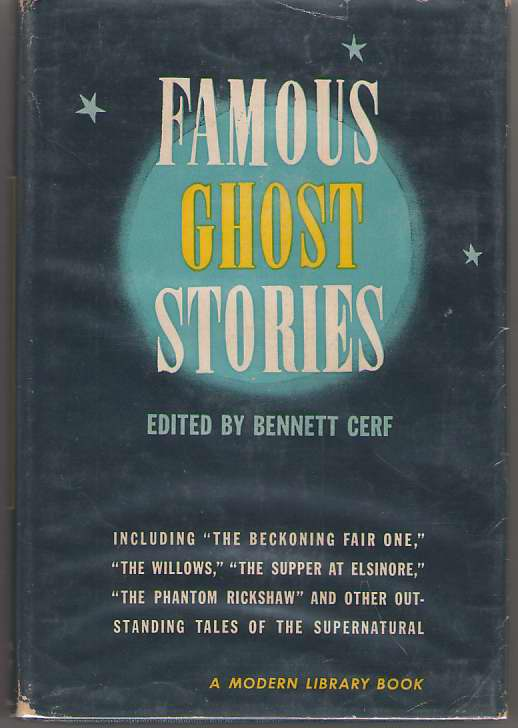 """Famous Ghost Stories Including """"Beckoning Fair One"""", """"The Willows"""", """"The Supper At Elsinor""""..., Cerf, Bennett (editor)"""