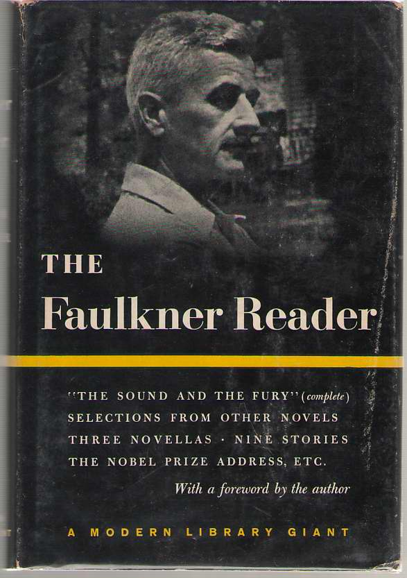 The Faulkner Reader Selections from the Works of William Faulkner, Faulkner, William