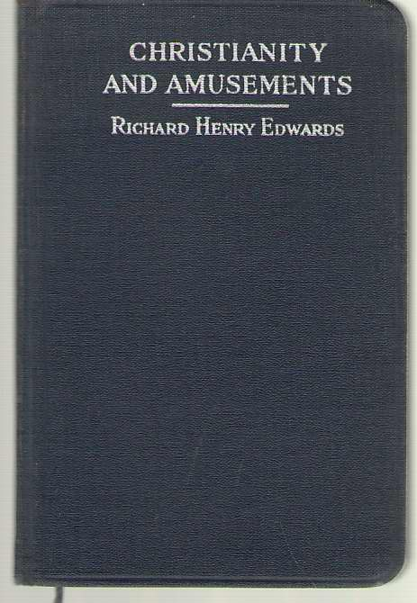 Christianity and Amusements, Edwards, Richard Henry