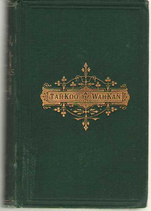 Image for Tah-koo Wah-kan  Or, The gospel among the Dakotas