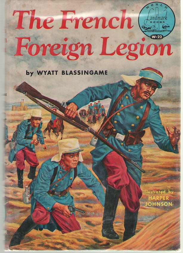 The French Foreign Legion, Blassingame, Wyatt