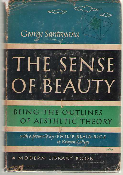 The Sense of Beauty; Being the Outline of Aesthetic Theory, Santayana, George