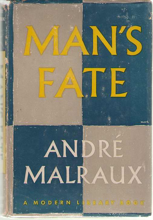 Man's Fate (la Condition Humaine), Malraux, Andre; Chevalier, Haakon (Introduction)