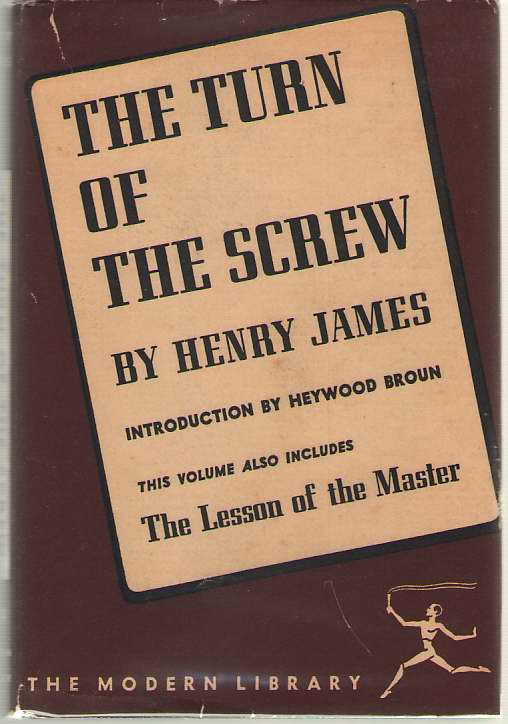 The Turn Of The Screw & The Lesson Of The Master, James, Henry; Broun, Heywood (Introduction)
