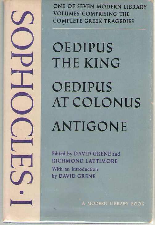 The Complete Greek Tragedies Volume III  Sophocles I: Oedipus the King, Oedipus at Colonus, Antigone, Sophocles,