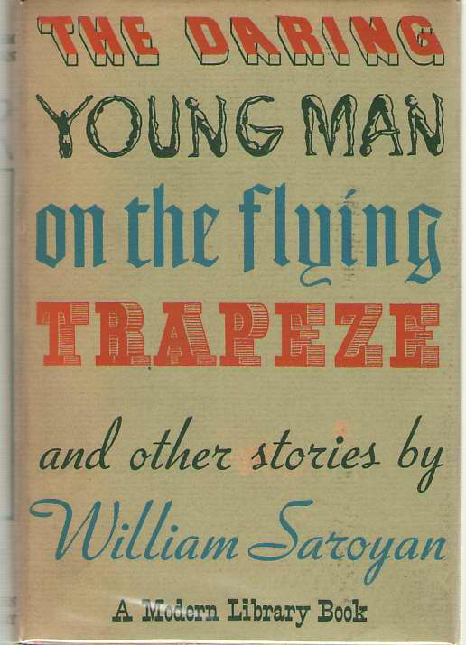 The Daring Young Man On The Flying Trapeze & Other Stories, Saroyan, William