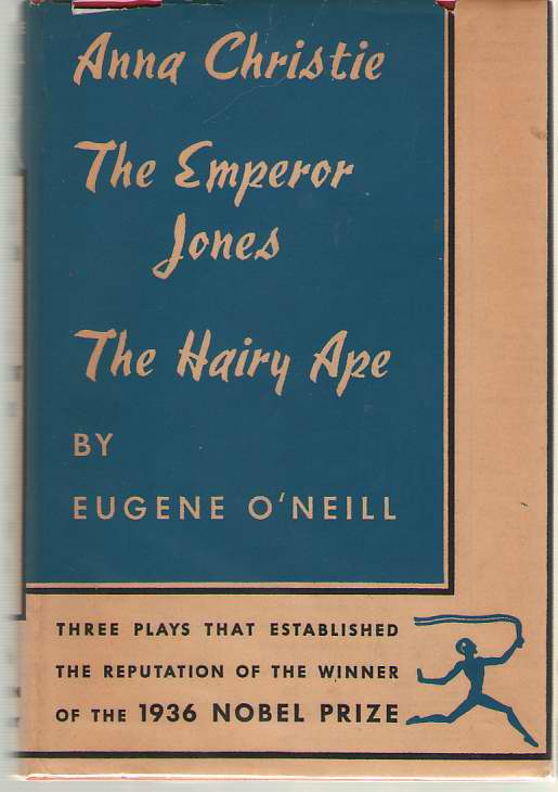 Three Plays by Eugene O'Neill  Anna Christie, The Emperor Jones, and The Hairy Ape, O'Neill, Eugene