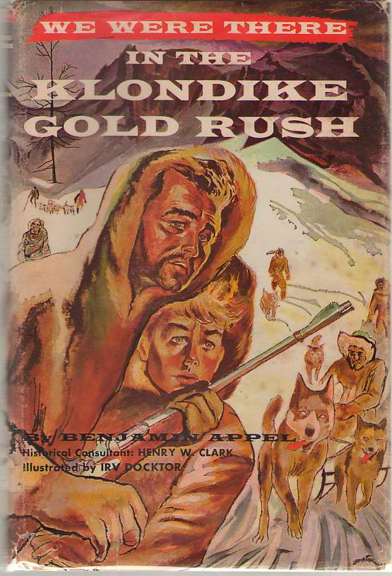We Were There In The Klondike Gold Rush, Appel, Benjamin