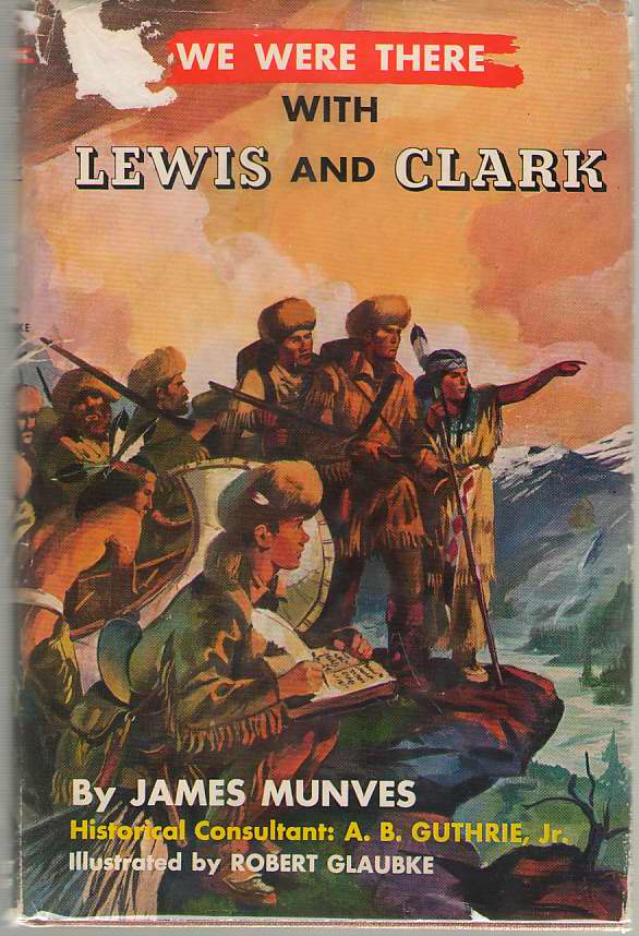 We Were There With Lewis And Clark, Munves, James