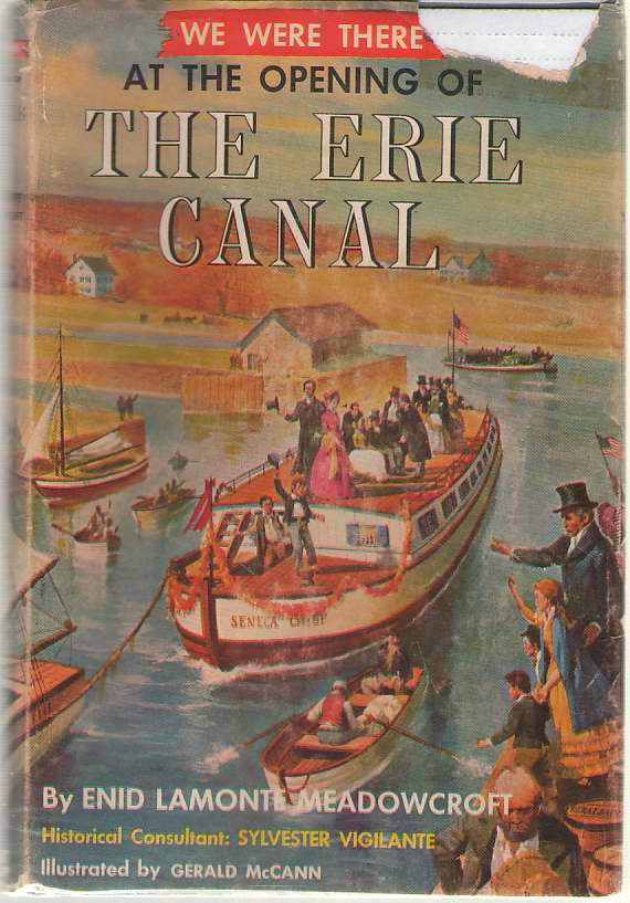 We Were There At The Opening Of The Erie Canal, Meadowcroft, Enid Lamonte
