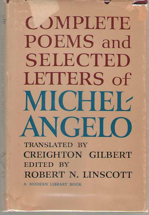 Complete Poems and Selected Letters of Michelangelo, Buonarroti, Michelangelo & Robert N. Linscott (editor)