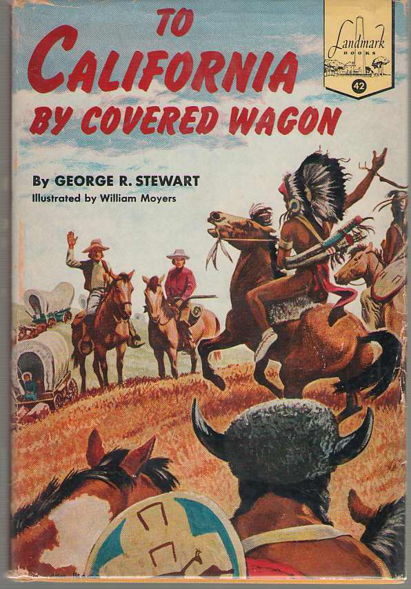 To California By Covered Wagon, Stewart, George R.