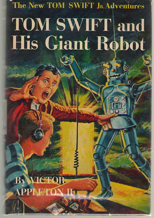 Tom Swift And His Giant Robot, Appleton, Victor Jr.
