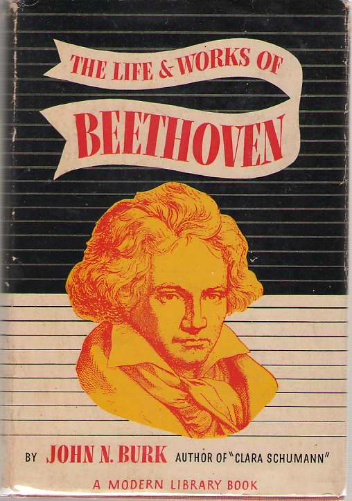 The Life And Works Of Beethoven Includes Discography, Burk, John N.