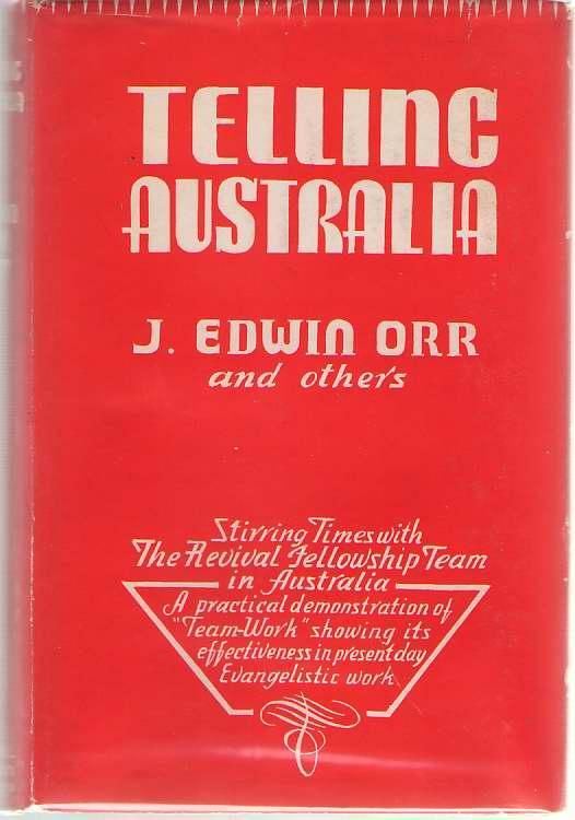Telling Australia Adventures in Experimental Evangelism, Orr, J. Edwin