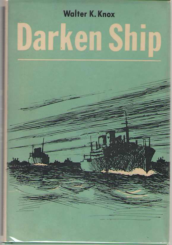 Darken Ship, Knox, Walter K.