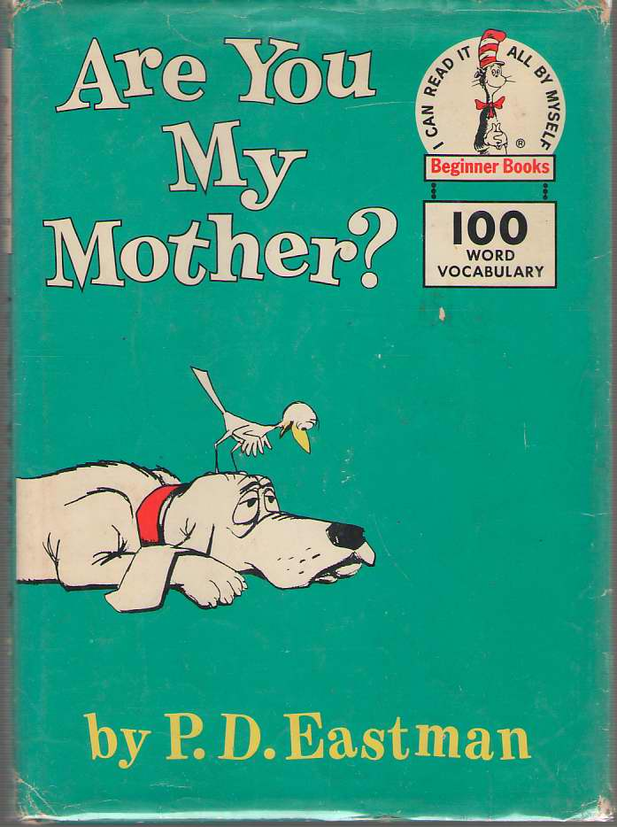 Are You My Mother?, Eastman, P. D.